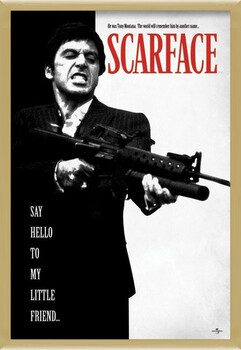 Gerahmte Poster Scarface - Say Hello To My Little Friend