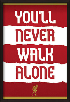 Gerahmte Poster Liverpool FC - You'll Never Walk Alone